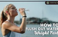 How to Flush Out Water Weight Fast