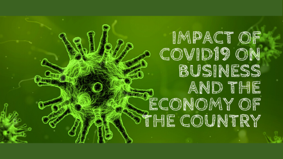 Impact of COVID19 on Business and the Economy of the Country