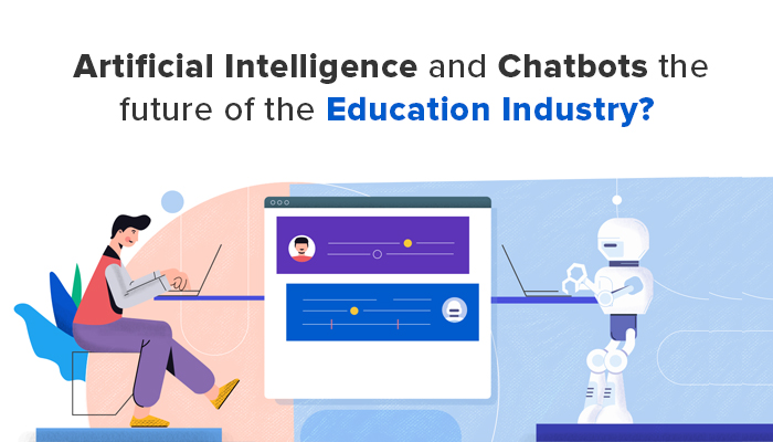 Artificial Intelligence and Chatbot the Future of the Education Industry