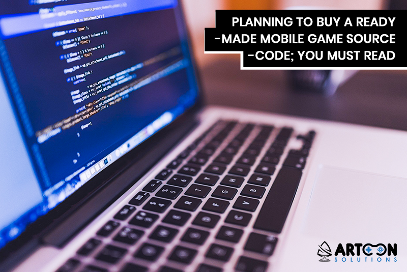Planning to Buy a Ready-Made Mobile Game Source Code You Must Read