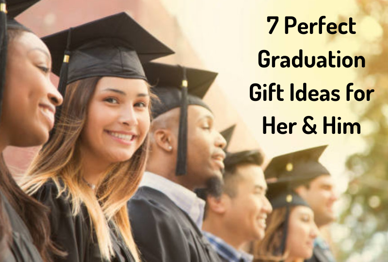 7 Perfect Graduation Gift Ideas for Her & Him