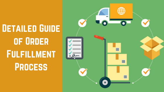 A Detailed Guide of Order Fulfillment Process