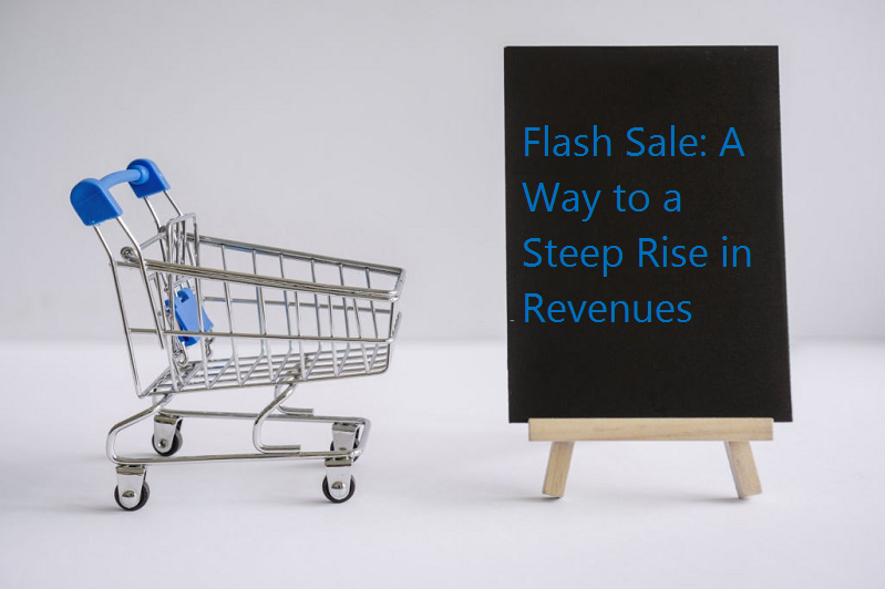Flash Sale: A Way to a Steep Rise in Revenues