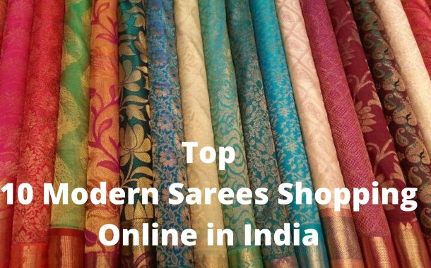 Top 10 Modern Sarees Shopping Online in India